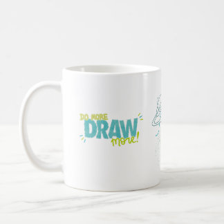 Do More, Draw More Coffee Mug
