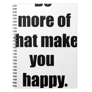 do more of what makes you happy2 notebooks