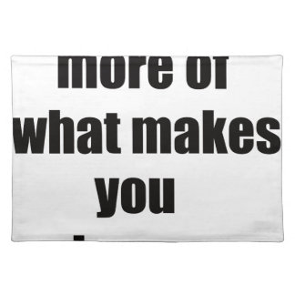 do more of what makes you happy2 placemat