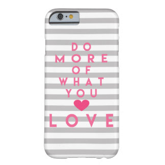 Do more of what you love, Inspirational Phone Case
