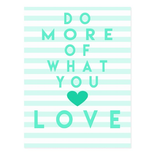 Do more of what you love, Inspirational Postcard