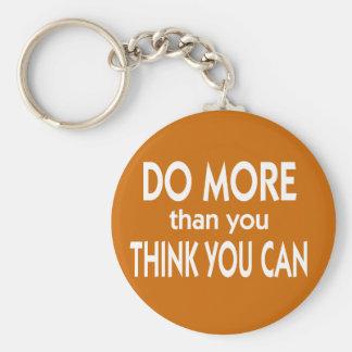 Do More Than You Think You Can Key Ring