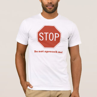 Do not approach T-Shirt