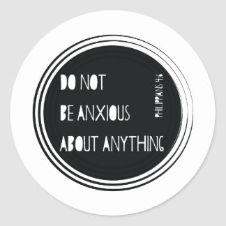 """Do Not Be Anxious"" Philippians Bible Verse Classic Round Sticker"