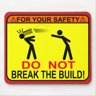 Do Not Break The Build! Mouse Pad
