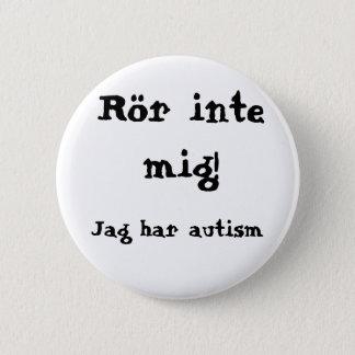 Do not concern me! Autism 6 Cm Round Badge