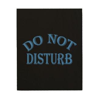 Do Not Disturb - Black Background Wood Prints