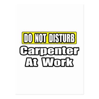 Do Not Disturb...Carpenter at Work Postcard