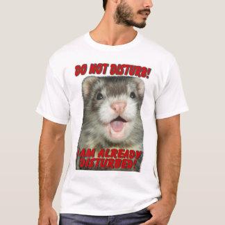 Do Not Disturb Ferret T-Shirt