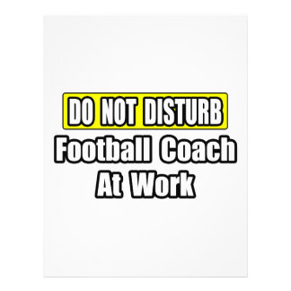 Do Not Disturb...Football Coach At Work Custom Flyer