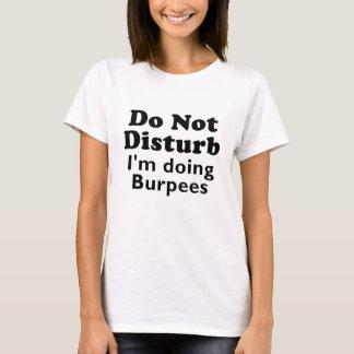 Do Not Disturb Im Doing Burpees T-Shirt