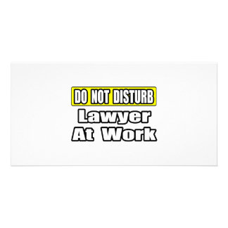 Do Not Disturb...Lawyer At Work Photo Cards