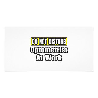 Do Not Disturb...Optometrist At Work Photo Cards