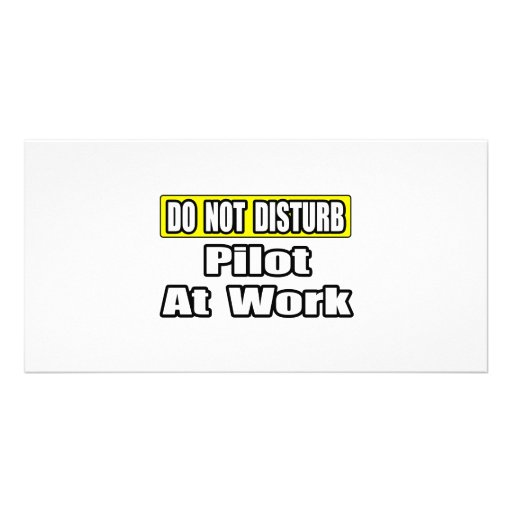Do Not Disturb...Pilot at Work Photo Greeting Card