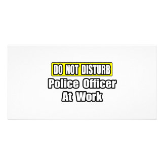 Do Not Disturb Police Officer At Work Personalized Photo Card