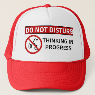 DO NOT DISTURB: Thinking in Progress (Red Hat) Trucker Hat