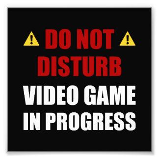 Do Not Disturb Video Game Photo Print