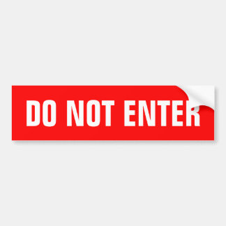 Do not enter stickers bumper sticker