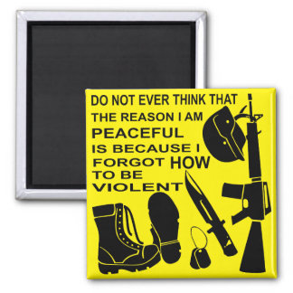 Do Not Ever Think The Reason I Am Peaceful Is Magnet
