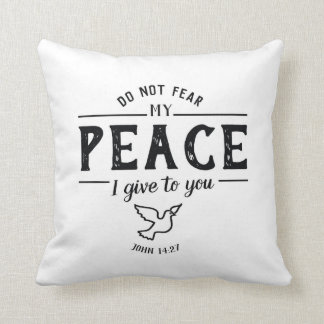 Do Not Fear My Peace I give to you/Perfect Love Cushion