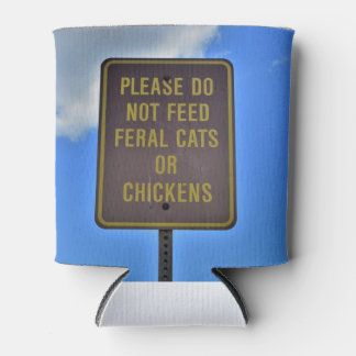 Do not feed feral cats or chickens Can Holder Can Cooler