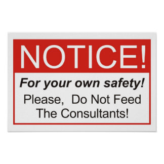 Do Not Feed The Consultants! Poster