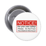 Do Not Feed The District Attorneys! Button