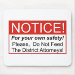 Do Not Feed The District Attorneys! Mousepads