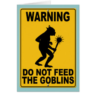 Do Not Feed the Goblins Greeting Card