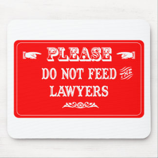 Do Not Feed The Lawyers Mouse Mat