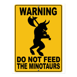 Do Not Feed the Minotaurs Postcard