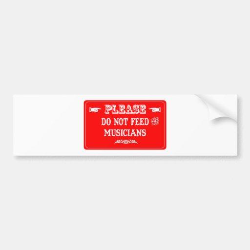 Do Not Feed The Musicians Bumper Sticker