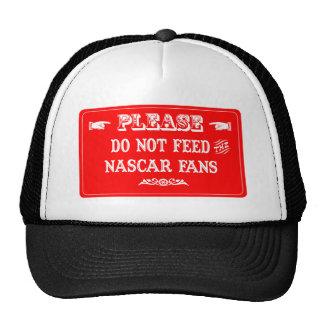 Do Not Feed The NASCAR Fans Trucker Hat
