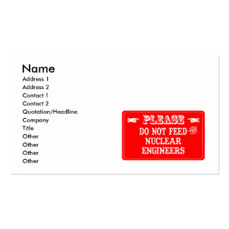 Do Not Feed The Nuclear Engineers Pack Of Standard Business Cards