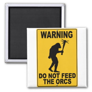 Do Not Feed the Orcs Square Magnet