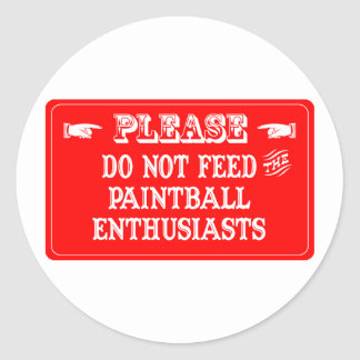 Do Not Feed The Paintball Enthusiasts Classic Round Sticker