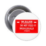 Do Not Feed The Paralegals Pins