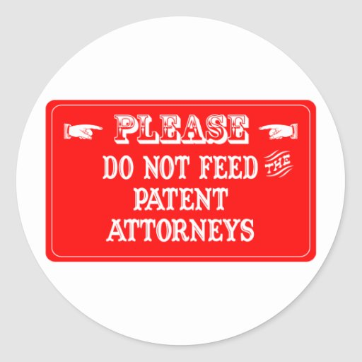 Do Not Feed The Patent Attorneys Round Sticker