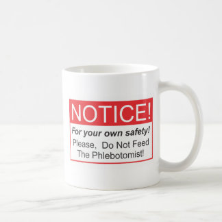 Do not feed the Phlebotomist Coffee Mug