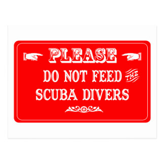 Do Not Feed The Scuba Divers Postcard