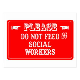 Do Not Feed The Social Workers Post Card