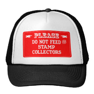 Do Not Feed The Stamp Collectors Hats