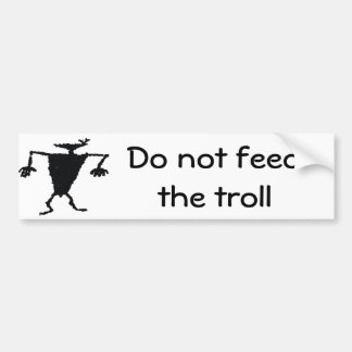 Do not feed the troll bumper sticker