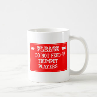 Do Not Feed The Trumpet Players Coffee Mugs