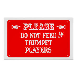 Do Not Feed The Trumpet Players Print