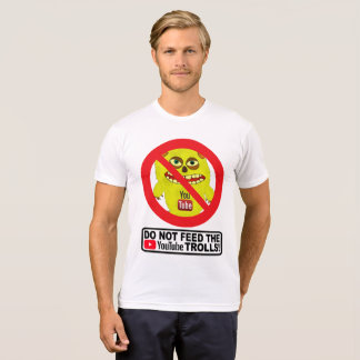 DO NOT FEED THE YOUTUBE TROLLS | T-shirt