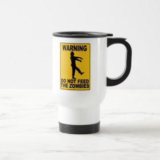 Do Not Feed the Zombies Coffee Mugs