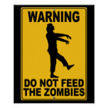 Do Not Feed the Zombies Poster