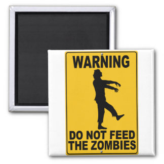 Do Not Feed the Zombies Square Magnet