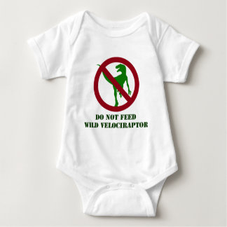 Do Not Feed Wild Velociraptor Baby Bodysuit